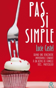 Pas Si Simple de Lucie Castel